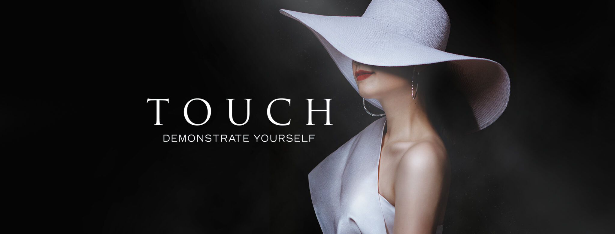 Touch - Demonstrate yourself